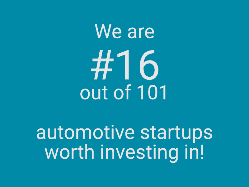 Petrol color graphic with white writing: We are number 16 out of 101 automotive startups worth investing in!